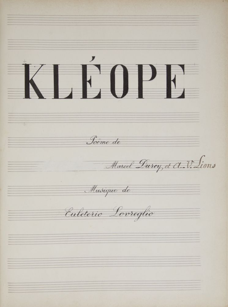 [Rhodope]. Opera in three acts with a ballet based on the poem Kléope by Marcel Durey et A.V. Lions. Manuscript piano-vocal score, possibly autograph. Eleuterio LOVREGLIO.