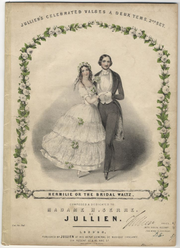 Jullien's Celebrated Valses a Deux Tems, 2nd. Set. Hermilie or the Bridal Waltz. Composed & Dedicated to Madame H. Serre... Price 4/. DANCE - Social, Louis Jullien.