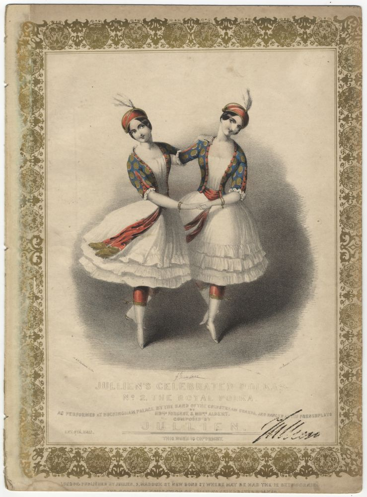 Jullien's Celebrated Polkas No. 2. The Royal Polka. As performed at Buckingham Palace by the band of the Coldstream Guards, and Danced at the French Plays by Mdlle. Forgeot, & Mdme. Albert... Price [illegible]. DANCE - 19th Century - Engish - Social Dance, Louis Jullien.