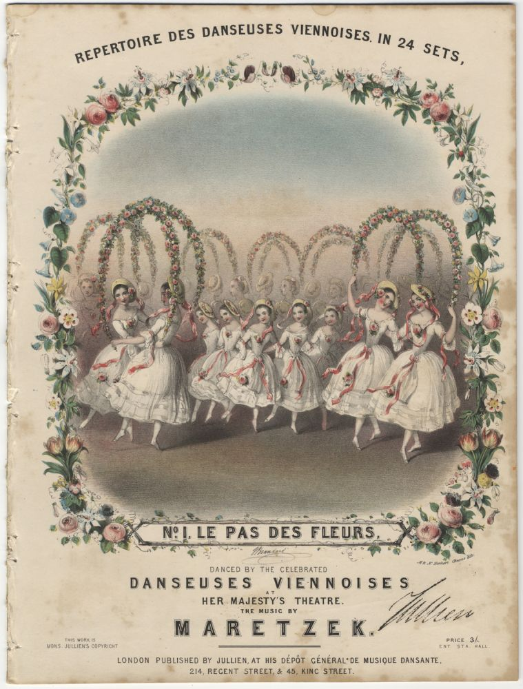 Repertoire des Danseuses Viennoises. In 24 Sets, No. 1, Le Pas des Fleurs, Danced by the Celebrated Danseuses Viennoises at Her Majesty's Theatre. The music by Maretzek... Price 3/-. DANCE - 19th Century.