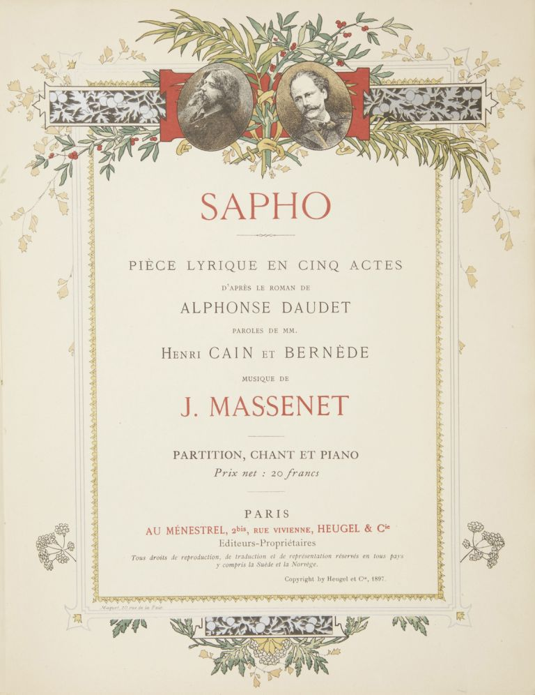 Sapho Piéce Lyrique en Cinq Actes d'Après le Roman de Alphonse Daudet Paroles de MM. Henri Cain et Bernède... Partition Chant et Piano Prix net: 20 francs. [Piano-vocal score]. Jules MASSENET.