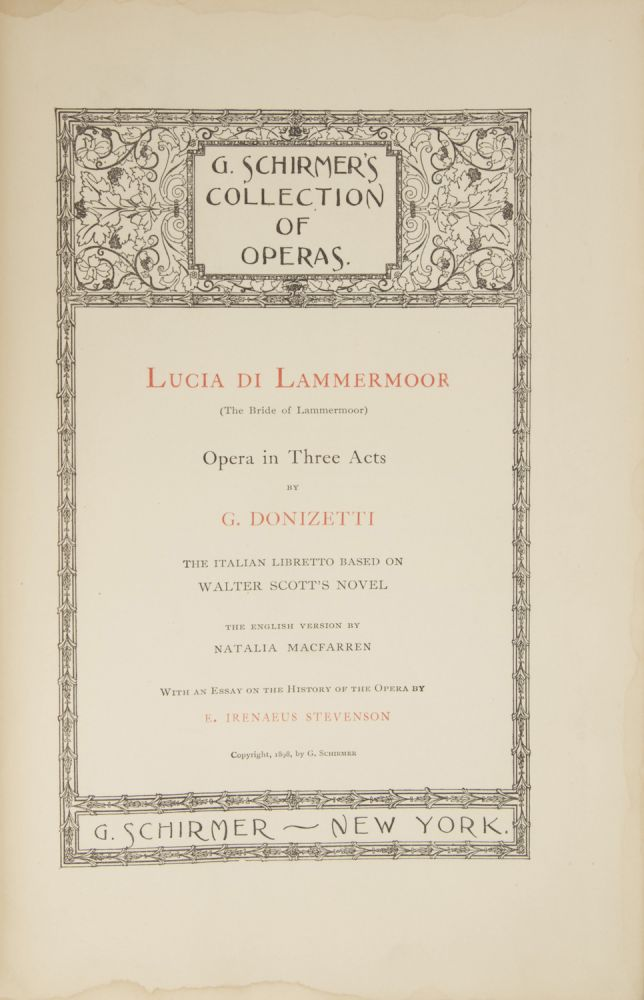 Lucia di Lammermoor (The Bride of Lammermoor) Opera in Three Acts... The Italian Libretto Based on Walter Scott's Novel The English Version by Natalia Macfarren With an Essay on the History of the Opera by E. Irenaeus Stevenson... G. Schirmer's Collection of Operas. [Piano-vocal score]. Gaetano DONIZETTI.