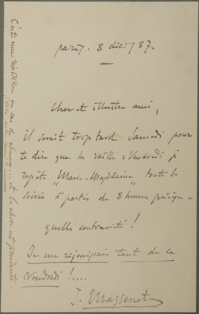 "Autograph letter signed ""J. Massenet"" to his ""dear illustrious friend."" Jules MASSENET."
