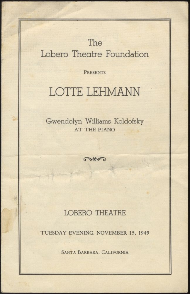 Program for a recital of songs by Brahms, Debussy, Schumann, and Richard Strauss at the Loberto Theatre, Santa Barbara, November 15, 1949, with Gwendolyn Williams Koldofsky at the piano. Lotte LEHMANN.