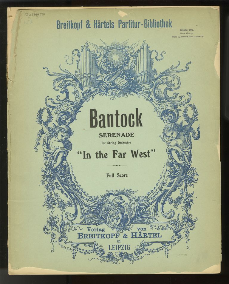 "Serenade ""In the Far West"" for string orchestra ... [Full score]. Granville BANTOCK."