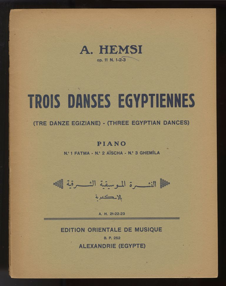 [Op. 11]. Trois Danses Egyptiennes ... No. 1 Fatma [Solo piano]. Signed by the composer. Alberto HEMSI.