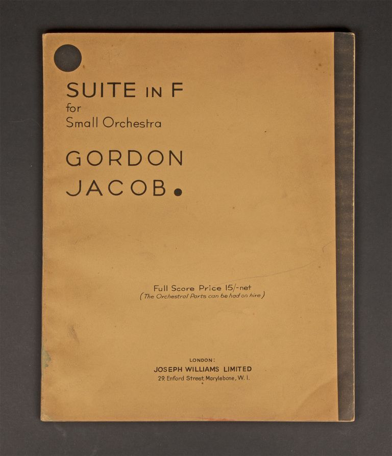 Suite in F. [Full score]. Inscribed and signed by the composer. Gordon JACOB.