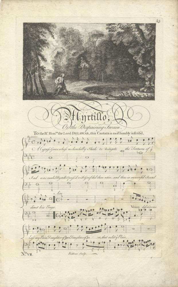 Myrtillo, Or the Despairing Swain. To the Rt. Honble. the Lord Delawar, this Cantata is most humbly inscrib'd. Plates 25-28 from George Bickham's The Musical Entertainer. ENGLISH ILLUSTRATED VOCAL MUSIC - 18th Century.