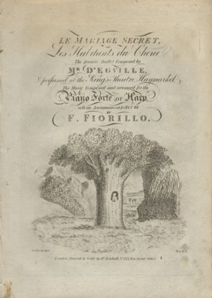 Le Mariage Secret, ou Les Habitants du Chene, The favorite Ballet Composed by. Federico 1755-after 1823 FIORILLO.