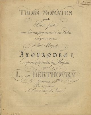 [Op. 30, nos. 1-2 of 3 only]. Trois Sonates pour le Piano-forte avec. Ludwig van BEETHOVEN.