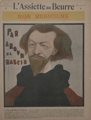 Portrait caricature by Aroun-al-Rascid [pseud. Umberto Brunelleschi] (1879-1949). Gustave CHARPENTIER.