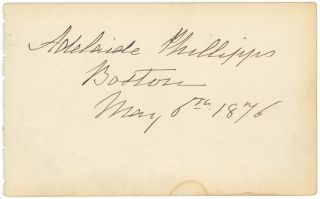 Autograph signature dated Boston, May 6, 1876. Adelaide PHILLIPPS.