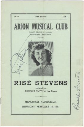 Signed program for a recital of songs, arias, and piano music with Brooks Smith at the piano, Arion Musical Club, Milwaukee, February 15, 1951 featuring works of Mozart, Handel, Wolf, Brahms, Dohnanyi, Britten, Bizet, and others. Risë STEVENS.