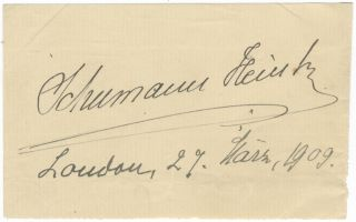 Autograph signature of the noted Austrian contralto and mezzo-soprano. Ernestine SCHUMANN-HEINK