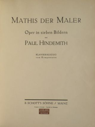Mathis der Maler. Oper in sieben Bildern... Klavierauszug vom Komponisten. [Piano-vocal score; text in German]. Paul HINDEMITH.