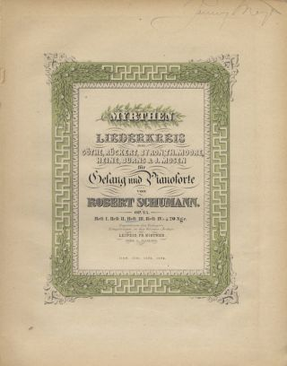 [Opp. 24, 25, 27, nos. 1, 81, and 85 no. 12]. A collection of early editions of lieder and excerpts from the opera Genoveva. Robert SCHUMANN.