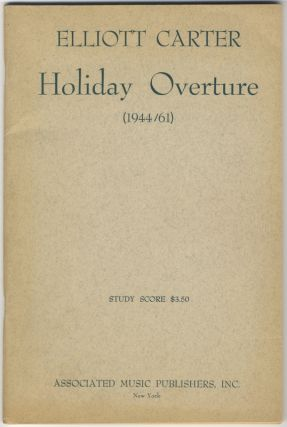 Holiday Overture (1944/61). [Score]. Elliott CARTER.