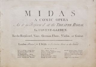 Midas A Comic Opera As it is Perform'd at the Theatre Royal In Covent-Garden. For the Harpsicord[!], Voice, German Flute, Violin, or Guitar. [Piano-vocal score; excerpts]. Kane ? O'HARA.