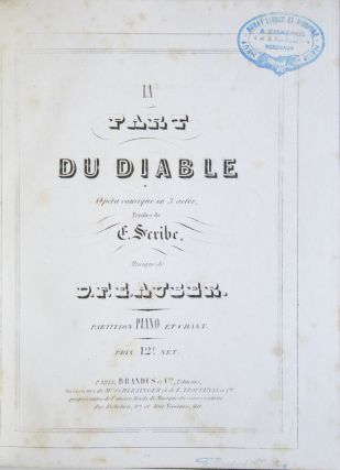 [AWV 36]. La Part du Diable Opéra comique en 3 actes, Paroles de E. Scribe... Partition Piano et Chant. Prix 12 F. net. [Piano-vocal score]. Daniel-François-Esprit AUBER.