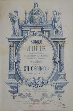 Romeo und Julie Grosse Oper in 5 Akten von J. Barbier un M. Carré Deutsch nach Shakespeare von Th. Gassmann... Klavierauszug mit Text Arrangée par H. Salomon. [Piano-vocal score]. Charles GOUNOD.