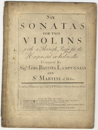 Op. 1]. Six Sonatas for two Violins with a Through Bass for the. Giovanni Battista LAMPUGNANI,...