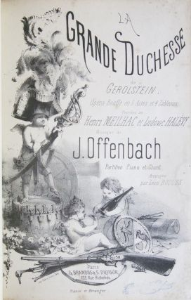 La Grande Duchesse de Gerolstein. Opéra Bouffe en 3 Actes et 4 Tableaux. Paroles de Henri Meilhac et Ludovic Halévy... Partition Piano et Chant Arrangée par Léon Roques. [Piano-vocal score]. Jacques OFFENBACH.