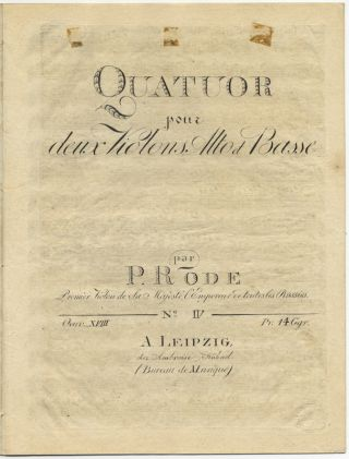 [Op. 18]. Quatuor [in G major] pour deux Violons, Alto et Basse. No. IV Oeuv. XVIII. Pr. 14 Ggr. [Parts]. Pierre RODE.
