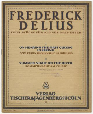 2 Stücke für kleines Orchester I. On Hearing the First Cuckoo in Spring Beim ersten Kuckucksruf im Frühling II. Summer Night on the River Sommernacht am Flusse... Studienpartitur M. 5.00 No. [Full score]. Frederick DELIUS.