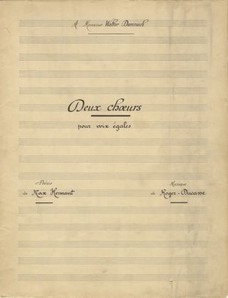 """""""Deux choeurs pour voix égales Poésie de Max Hermant... A Monsieur Walter Damrosch."""" Copyist's manuscript of """"Le Soir"""" and """"Printemps."""" Signed and dated by the composer and with his autograph corrections, both dynamic and notational"""