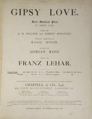 Gipsy Love. New Musical Play in Three Acts. Book by A.M. Willner and Robert Bodanzky. English Libretto by Basil Hood. Lyrics by Adrian Ross... Vocal Score... net cash 6s.0d. ($2.00). [Piano-vocal score]. Franz LEHÁR.