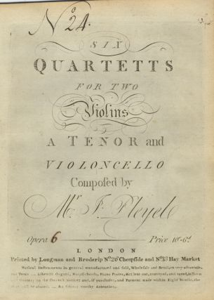 [Benton 319-324]. Six Quartetts for two Violins, a Tenor [i.e., viola] and Violoncello Opera [6]. Prince 10s. 6d. [Parts]. Ignace PLEYEL.