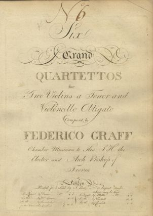 Six Grand Quartettos for Two Violins a Tenor and Violoncello Obligato Compos'd by. Friedrich...