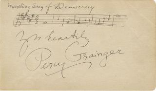 "Autograph musical quotation signed ""Percy Grainger,"" inscribed ""Yrs heartily"" Percy GRAINGER."