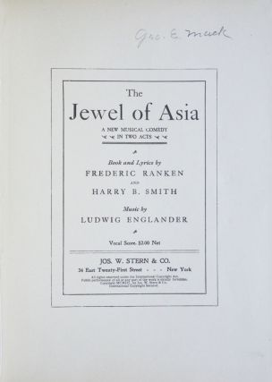 The Jewel of Asia A New Musical Comedy in Two Acts Book and Lyrics by Frederic Ranken and Harry B. Smith. [Piano-vocal score]. Ludwig ENGLANDER.