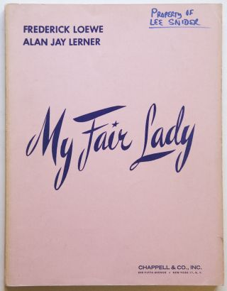 "My Fair Lady Adapted from Bernard Shaw's ""Pygmalion"" Produced on the Screen by. Frederick LOEWE"