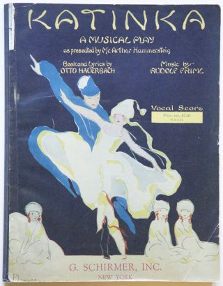 "The Musical Play Katinka In Three Acts As Presented by Mr. Arthur Hammerstein The Book and Lyrics by Otto Hauerbach... Authors of ""The Firefly"" and ""High Jinks."" [Piano-vocal score]. Rudolf FRIML."
