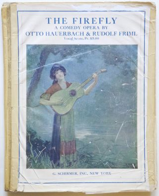 The Firefly A Comedy-Opera in Three Acts The Book & Lyrics by Otto. Rudolf FRIML