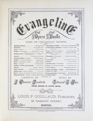 Evangeline Opera Bouffe... Libretto by J. Cheever Goodwin. [Piano-vocal score]. Edward Everett RICE.