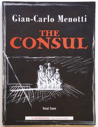 The Consul Musical Drama in Three Acts Words and Music by Gian-Carlo Menotti. [Piano-vocal score]. Gian Carlo MENOTTI.