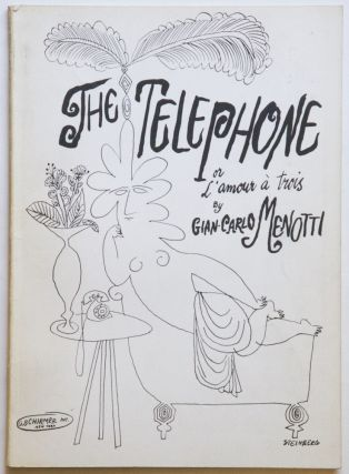 the telephone or L'Amour à Trois opera buffa in one act words and music by Gian-Carlo Menotti French Version by Léon Kochnitzky. [Piano-vocal score]. Gian Carlo MENOTTI.