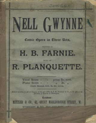 Nell Gwynne. Comic Opera. In Three Acts. Words by H. B. Farnie. [Piano-vocal score]. Robert PLANQUETTE.