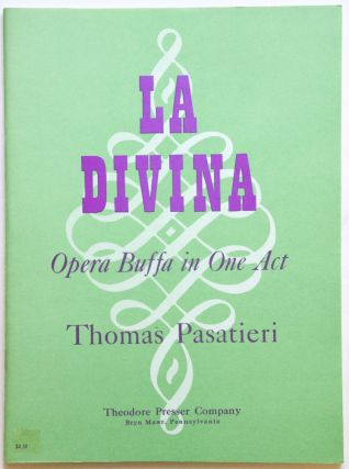 La Divina Opera Buffa in One Act Music and Text by Thomas Pasatieri. [Piano-vocal score]. Thomas born 1945 PASATIERI.