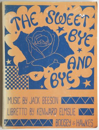 The Sweet Bye and Bye (An Opera in Two Acts and Five Scenes). Jack BEESON
