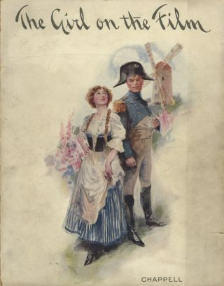 The Girl on the Film. A New Musical Play in Three Acts. Book by James T. Tanner. From the German of Rudolf Bernauer and Rudolf Schanzer Lyrics by Adrian Ross. Music by Walter Kolo, Willy Bredschneider, and Albert Sirmay. [Piano-vocal score]. Walter KOLLO, Willy BREDSCHNEIDER, Albert SIRMAY.