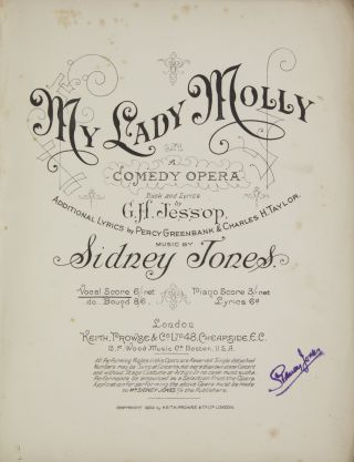 My Lady Molley A Comedy Opera Book and Lyrics by G.H. Jessop Additional Lyrics by Percy Greenbank & Charles H. Taylor. [Piano-vocal score]. Sidney JONES.