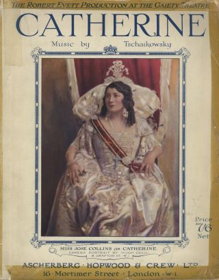 Catherine A New Musical Play in Three Acts. English Version by Reginald Arkell & Fred de Gresac Lyrics by Reginald Arkell... Selected by Robert Evett & J. Klein. [Piano-vocal score]. Pyotr Il'yich TCHAIKOVSKY.
