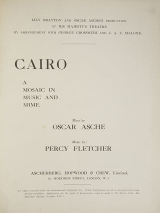 Cairo A Mosaic in Music and Mime. Mime by Oscar Asche. [Piano-vocal score]. Percy FLETCHER