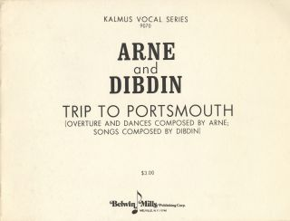 Trip to Portsmouth (Overture and Dances Composed by Arne; Songs Composed by Dibdin). [Piano-vocal score]. Thomas Augustine ARNE, Charles DIBDIN.