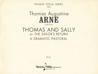 Thomas and Sally or The Sailor's Return A Dramatic Pastoral. [Piano-vocal score]. Thomas Augustine ARNE.