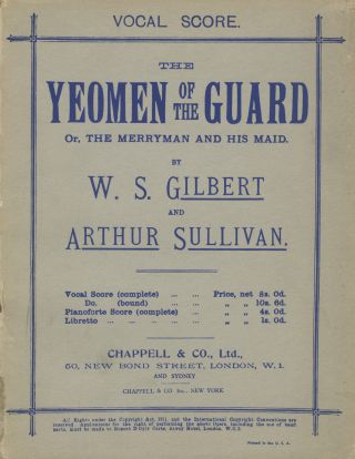The Yeomen of the Guard; or, The Merryman and His Maid, By W. S. Gilbert and Arthur Sullivan. [Piano-vocal score]. Arthur SULLIVAN.